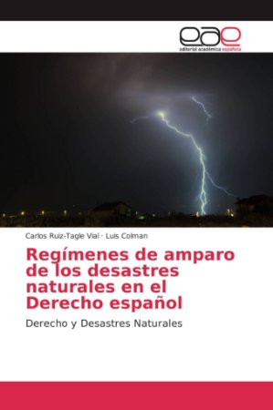 Regímenes de amparo de los desastres naturales en el Derecho