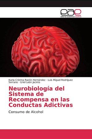 Neurobiología del Sistema de Recompensa en las Conductas Adi