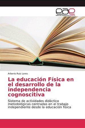 La educación Física en el desarrollo de la independencia cog