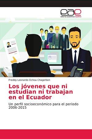 Los jóvenes que ni estudian ni trabajan en el Ecuador
