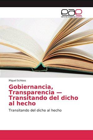 Gobiernancia, Transparencia — Transitando del dicho al hecho