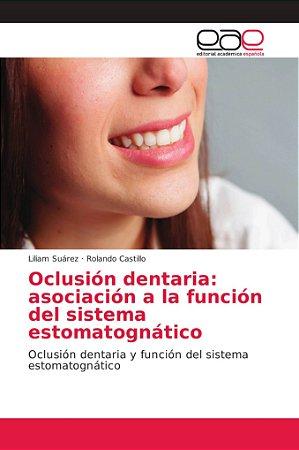 Oclusión dentaria: asociación a la función del sistema estom