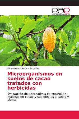 Microorganismos en suelos de cacao tratados con herbicidas
