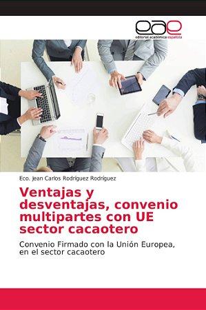 Ventajas y desventajas, convenio multipartes con UE sector c