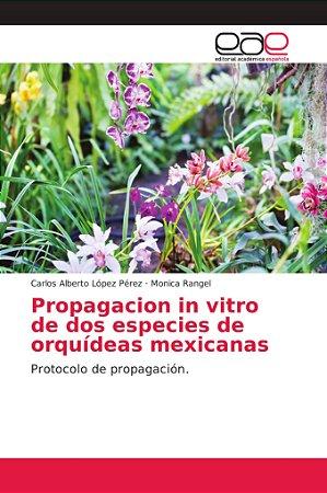 Propagacion in vitro de dos especies de orquídeas mexicanas