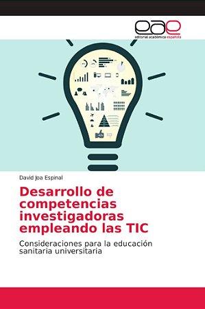 Desarrollo de competencias investigadoras empleando las TIC