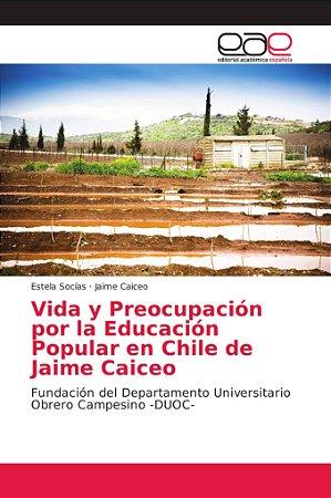 Vida y Preocupación por la Educación Popular en Chile de Jai