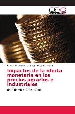 Impactos de la oferta monetaria en los precios agrarios e in