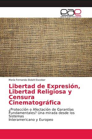 Libertad de Expresión, Libertad Religiosa y Censura Cinemato