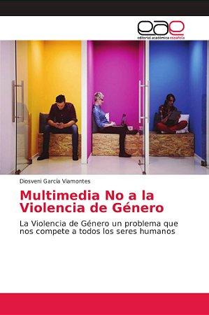 Multimedia No a la Violencia de Género