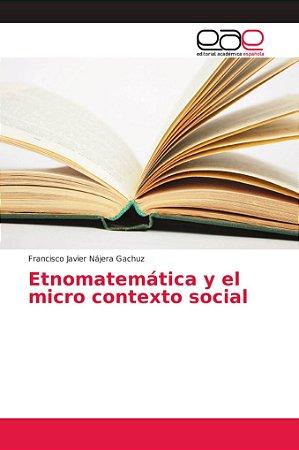 Etnomatemática y el micro contexto social
