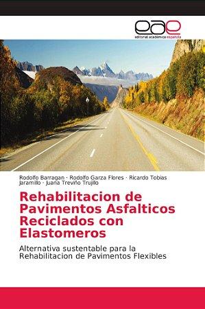 Rehabilitacion de Pavimentos Asfalticos Reciclados con Elast
