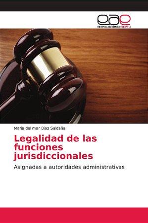 Legalidad de las funciones jurisdiccionales