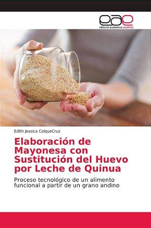 Elaboración de Mayonesa con Sustitución del Huevo por Leche
