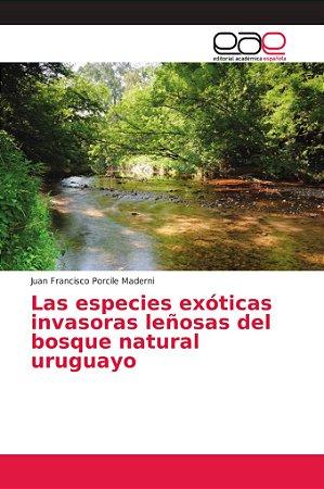 Las especies exóticas invasoras leñosas del bosque natural u