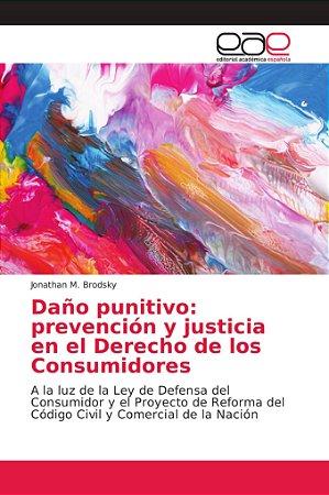 Daño punitivo: prevención y justicia en el Derecho de los Co