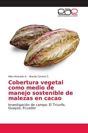 Cobertura vegetal como medio de manejo sostenible de malezas