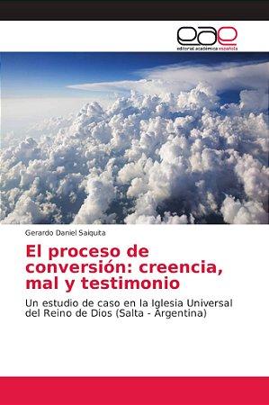 El proceso de conversión: creencia, mal y testimonio