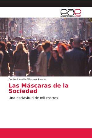 Las Máscaras de la Sociedad