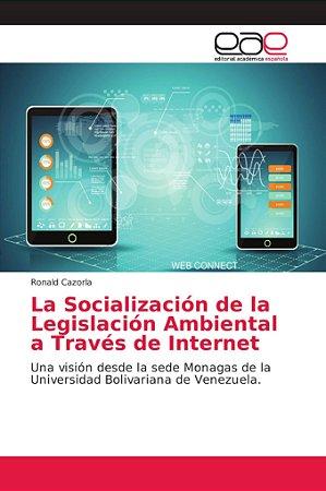 La Socialización de la Legislación Ambiental a Través de Int