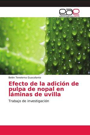 Efecto de la adición de pulpa de nopal en láminas de uvilla