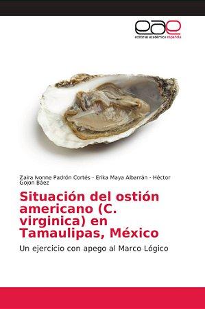 Situación del ostión americano (C. virginica) en Tamaulipas,
