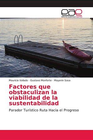 Factores que obstaculizan la viabilidad de la sustentabilida