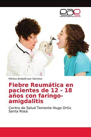 Fiebre Reumática en pacientes de 12 - 18 años con faringo-am