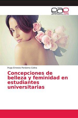 Concepciones de belleza y feminidad en estudiantes universit