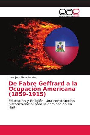 De Fabre Geffrard a la Ocupación Americana (1859-1915)