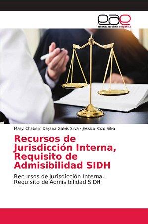Recursos de Jurisdicción Interna, Requisito de Admisibilidad