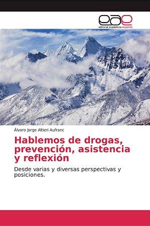 Hablemos de drogas, prevención, asistencia y reflexión