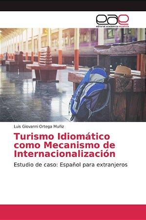 Turismo Idiomático como Mecanismo de Internacionalización
