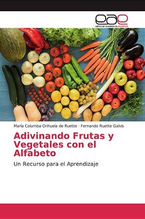 Adivinando Frutas y Vegetales con el Alfabeto
