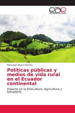 Políticas públicas y medios de vida rural en el Ecuador cont