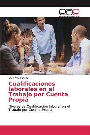 Cualificaciones laborales en el Trabajo por Cuenta Propia