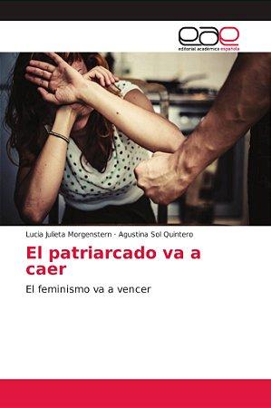 El patriarcado va a caer
