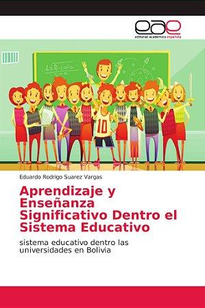 Aprendizaje y Enseñanza Significativo Dentro el Sistema Educ