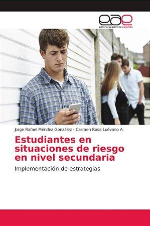 Estudiantes en situaciones de riesgo en nivel secundaria