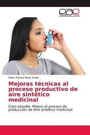 Mejoras técnicas al proceso productivo de aire sintético med