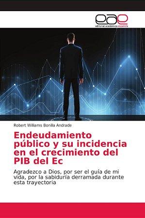Endeudamiento público y su incidencia en el crecimiento del