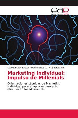 Marketing Individual: Impulso de Millenials