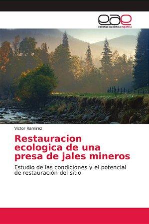 Restauracion ecologica de una presa de jales mineros