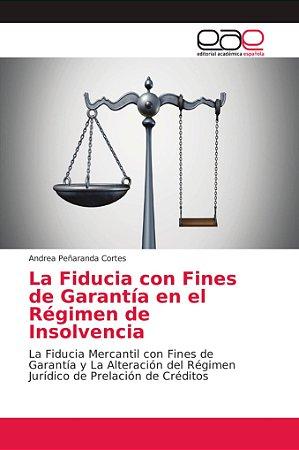 La Fiducia con Fines de Garantía en el Régimen de Insolvenci