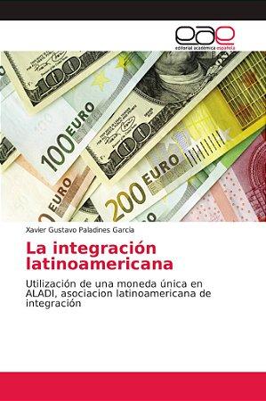 La integración latinoamericana