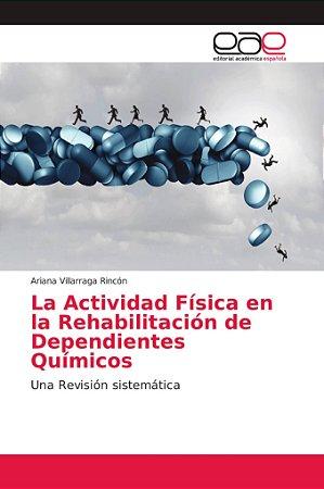 La Actividad Física en la Rehabilitación de Dependientes Quí