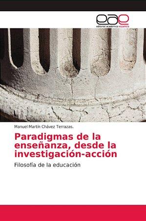 Paradigmas de la enseñanza, desde la investigación-acción