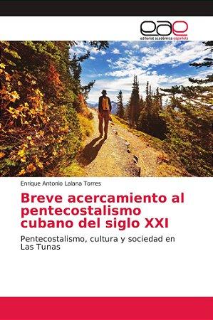 Breve acercamiento al pentecostalismo cubano del siglo XXI