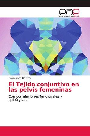 El Tejido conjuntivo en las pelvis femeninas