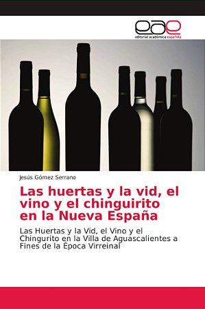 Las huertas y la vid, el vino y el chinguirito en la Nueva E